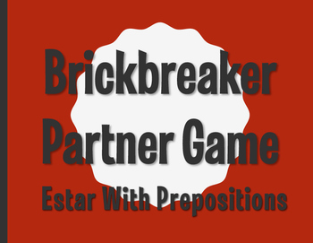 Spanish Estar With Prepositions Brickbreaker Partner Game