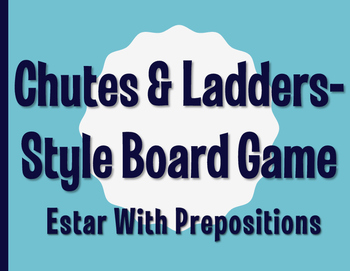 Spanish Estar With Prepositions Chutes and Ladders-Style Game