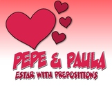 Spanish Estar With Prepositions Pepe and Paula Reading