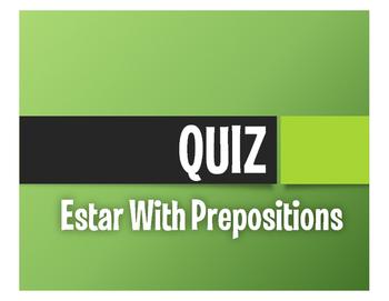 Spanish Estar With Prepositions Quiz