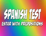 Spanish Estar With Prepositions Test
