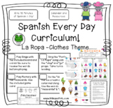 Spanish Every Day Curriculum - La Ropa - Clothes Theme - B
