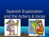 Spanish Exploration: Aztec and Inca - PowerPoint, Graphic Organizer, Summarizer