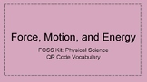 Spanish- FOSS KIT: PS- Force, Motion, Energy QR Code Vocabulary