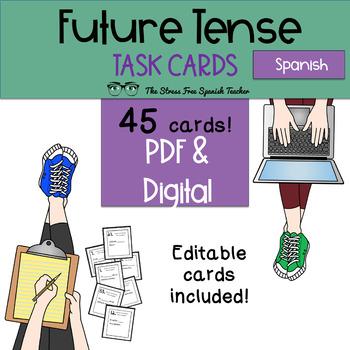 Spanish FUTURE Tense Task Cards! 45 Cards! Editable! (regular and irregular!)