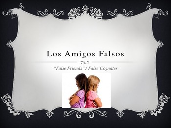 Spanish False Cognates Amigos Falsos Power Point