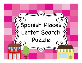 Spanish Places Around Town Letter Search Puzzles