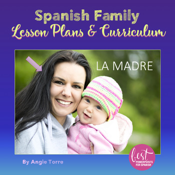 Spanish Family and Possessive Adjectives Lesson Plans and Curriculum