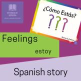 Spanish Feelings Story & Activities--¿Cómo Estás?