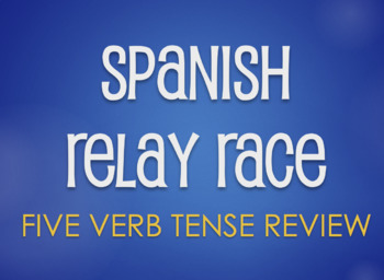 Spanish Five Verb Tense Review Relay Race