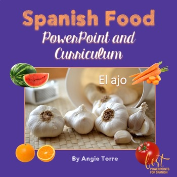 Spanish Food La comida PowerPoint and Curriculum