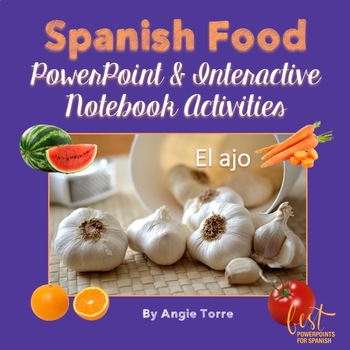 Spanish Food La comida PowerPoint and Interactive Notebook Activities
