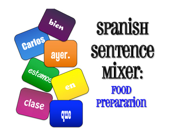 Spanish Food Preparation Sentence Mixer
