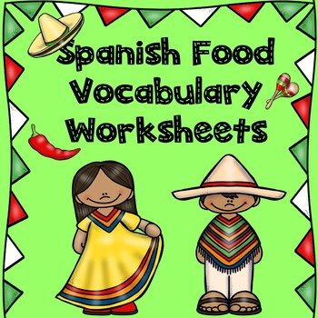 Spanish Food Vocabulary Worksheets By Ms Brandys Schoolhouse Tpt