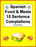 Spanish Food and Meals 15 Sentence Completions - La Comida