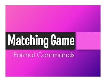 Spanish Formal Commands Matching Game