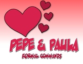 Spanish Formal Commands Pepe and Paula Reading