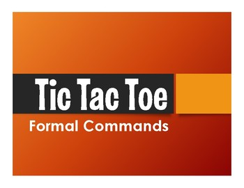 Spanish Formal Commands Tic Tac Toe Partner Game