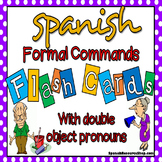 Spanish Formal Commands with Double Object Pronouns Flashcards