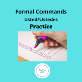 Spanish Formal Usted Ustedes Command Los Mandatos Homework