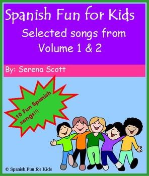 Spanish Fun for Kids Songs! Ten Selected Spanish Songs.