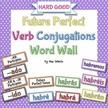 Spanish Future Perfect Tense Verb Conjugations Word Wall {