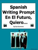 Spanish Future Plans Writing Prompt - En El Futuro, Quiero