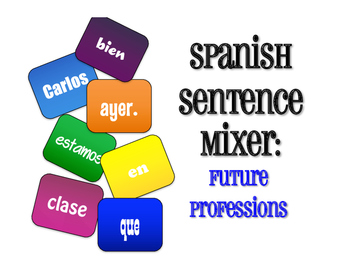 Spanish Future Professions Sentence Mixer