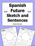 Spanish Future Sketch and Sentences - Future Tense or Ir A + Infinitive