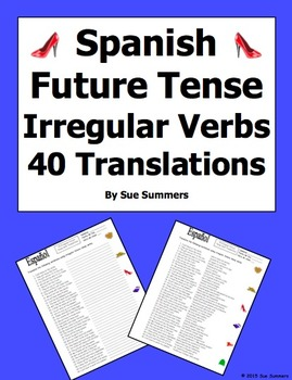 Spanish Future Tense Irregular Verbs 40 Translations