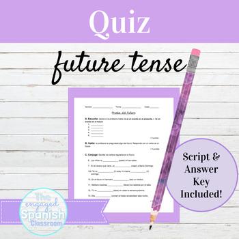 Spanish Future Tense Quiz with Listening Script + Answer Key: Prueba del Futuro