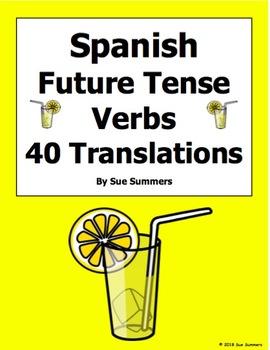 Spanish Future Tense Regular Verbs 40 Sentence Translations