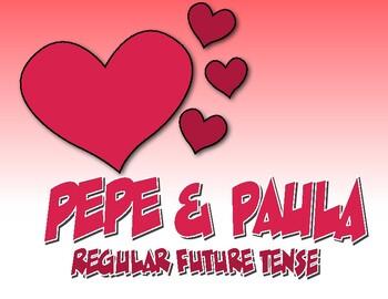 Spanish Future Tense Regular Pepe and Paula Reading