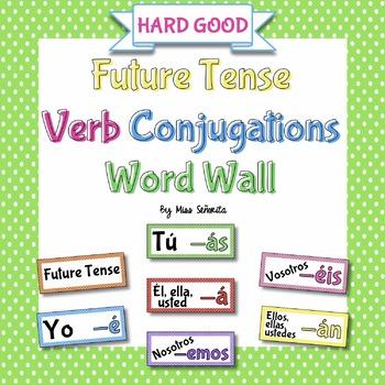 Spanish Future Tense Verb Conjugations Word Wall {HARD GOOD}