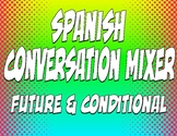 Spanish Future and Conditional Conversation Mixer