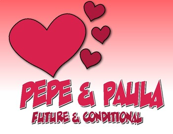 Spanish Future and Conditional Pepe and Paula Reading