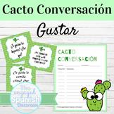 Spanish GUSTAR Cacto Conversación Speaking Activity
