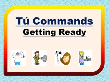 Spanish Getting Ready Tú Commands PowerPoint Flashcards
