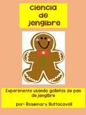 Spanish Gingerbread Experiment/ Experimento de pan de jengibre