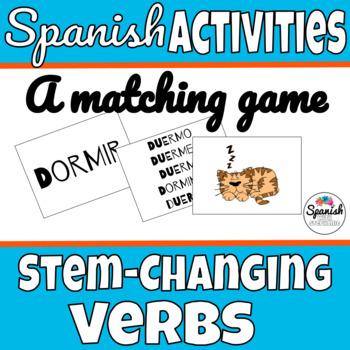 Spanish Stem-Changing Verbs Matching Game