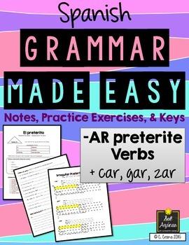 Spanish Grammar Made Easy Preterite AR verbs plus car, gar, zar