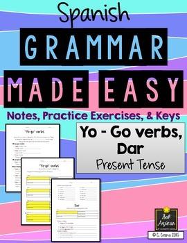 Spanish Grammar Made Easy - Yo go verbs and Dar