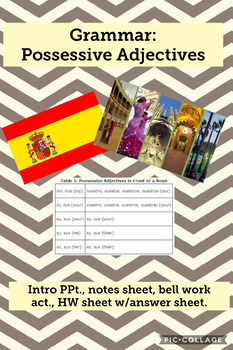 Spanish Grammar - Possessive Adjectives - Intro PPt. w/notes sheet, & activities