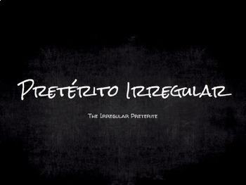 Spanish Grammar Presentation: Conjugating the Irregular Preterite