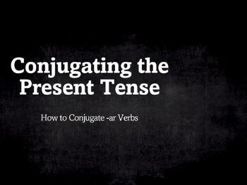 Spanish Grammar Presentation: Conjugating the Present Tense -ar