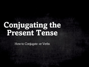 Spanish Grammar Presentation: Conjugating the Present Tense -er