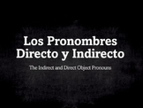 Spanish Grammar Presentation: Direct and Indirect Object Pronouns