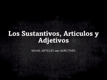 Spanish Grammar Presentation: Nouns, Articles and Adjectives