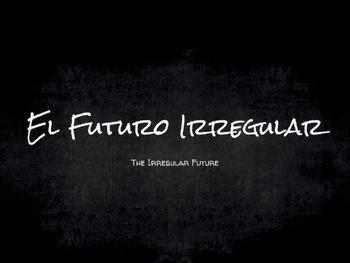 Spanish Grammar Presentation: The Irregular Future Tense