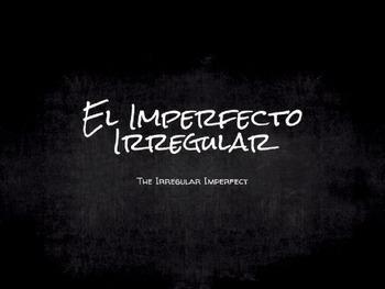 Spanish Grammar Presentation: The Irregular Imperfect Tense
